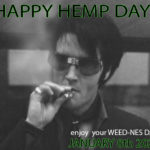HAPPY HEMP DAY! JANUARY 8 2020 -Elvis