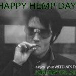 HAPPY HEMP DAY! JANUARY 8 2020 -Elvis